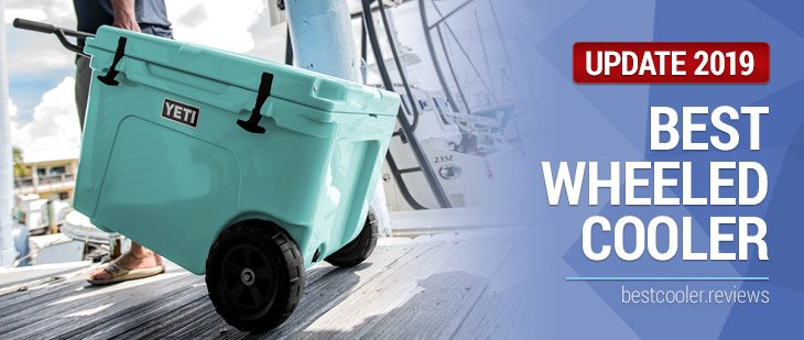 best wheeled cooler 2019