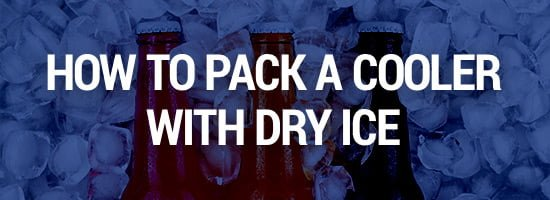how to pack cooler with dry ice